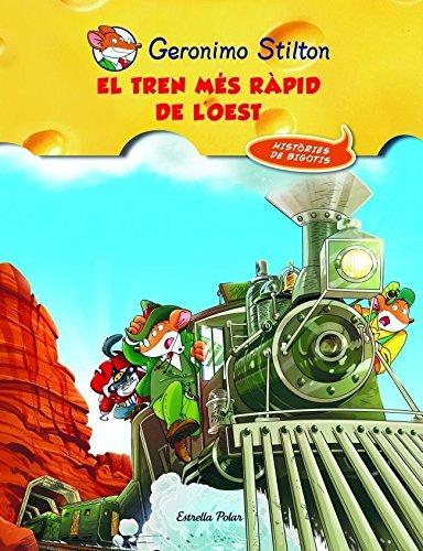 El tren més ràpid de l'oest (9788415790044) by Geronimo Stilton
