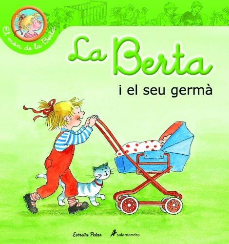 9788415790327: La Berta Té Un Germanet (El món de la Berta)