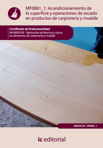 9788415792109: Acondicionamiento de la superficie y operaciones de secado en productos de carpintería y mueble. Aplicación de barnices y lacas en elementos de carpintería y mueble MAMD0109 -