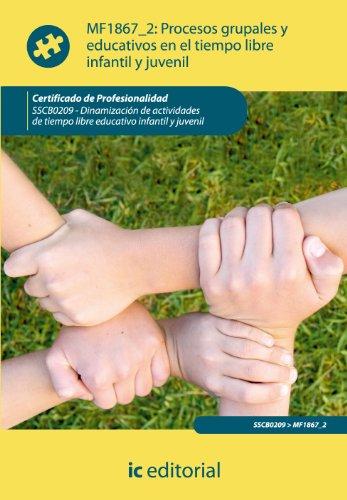 9788415792246: Procesos grupales y educativos en el tiempo libre infantil y juvenil. sscb0209 - dinamización de actividades de tiempo libre infantil y juvenil - 9788415792246