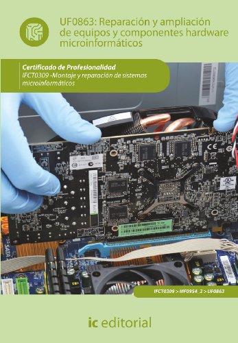 9788415792550: Reparación y ampliación de equipos y componentes hardware microinformáticos. ifct0309 - montaje y reparación de sistemas microinformáticos