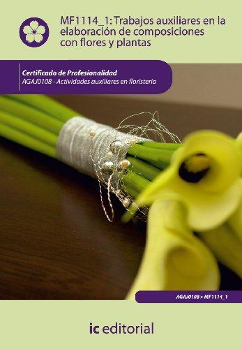 9788415792710: Trabajos auxiliares en la elaboración de composiciones con flores y plantas. agaj0108 - actividades auxiliares en floristería