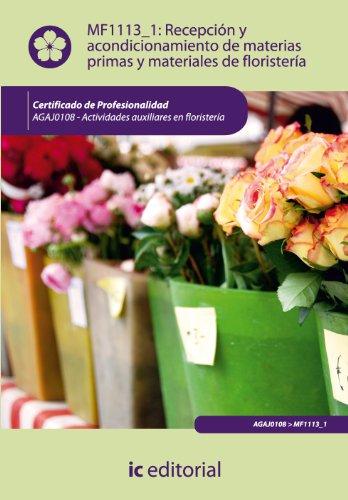 9788415792727: Recepción y acondicionamiento de materias primas y materiales de floristería. agaj0108 - actividades auxiliares en floristería