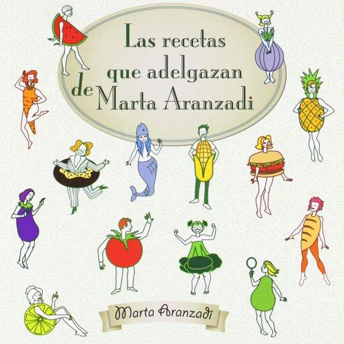 9788415792963: Las recetas que adelgazan de Marta Aranzadi