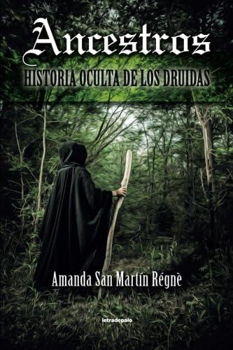 9788415794271: Ancestros: Historia oculta de los druidas (Spanish Edition)