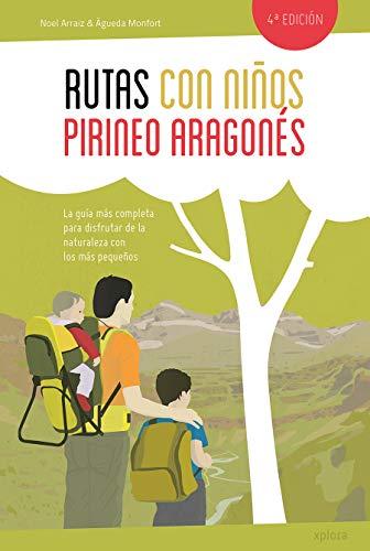 RUTAS CON NIÑOS: PIRINEO ARAGONÉS: NOEL ARRAIZ, ÁGUEDA MONFORT