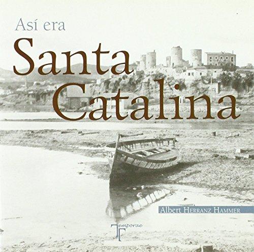 9788415801085: Así era Santa Catalina