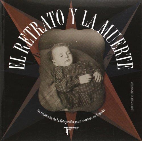 9788415801146: El retrato y la muerte: La tradición de la fotografía post mortem en España