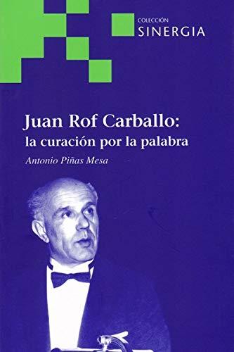 9788415809555: Juan Rof Carballo: La Curación Por La Palabra