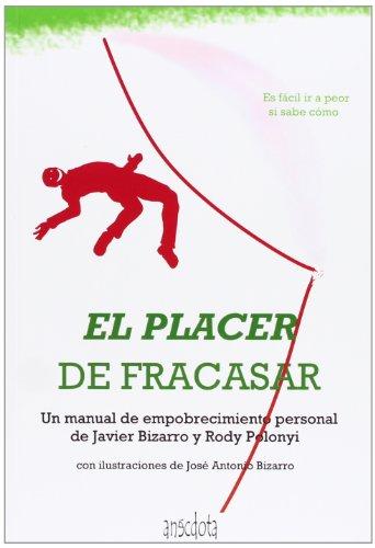 9788415819110: El Placer De Fracasar. Un Manual De Empobrecimiento Personal (Anécdota)