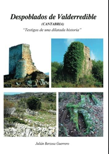 9788415826088: Despoblados de Valderredible (Cantabria): Testigos de una dilatada historia (Spanish Edition)