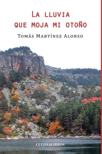 9788415826316: La lluvia que moja mi otoño (Spanish Edition)