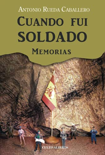 9788415826965: Cuando fui soldado. Memorias (Spanish Edition)