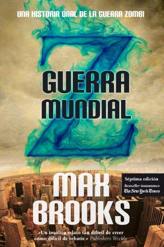 9788415828006: Guerra mundial Z / World War Z: Una historia oral de la guerra zombi / An Oral History of Zombie War (Spanish Edition)