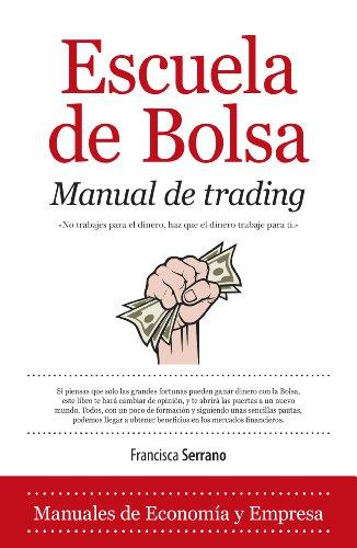 9788415828105: Escuela de bolsa Manual de trading / Stock Market School Trading Manual: Como ganar 2000 dólares al mes en dos horas de trabajo al día / How to earn ... two hours of work per day (Spanish Edition)