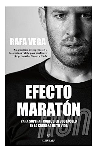 9788415828266: Efecto maratón / Marathon Effect: Para Superar Cualquier Obstáculo En La Carrera De Tu Vida / to Overcome Any Obstacle in the Race of Your Life (Spanish Edition)