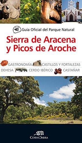 9788415828679: Guia Of. Parque Nat. Sierra De Aracena y Picos de Aroche (Cornicabra)