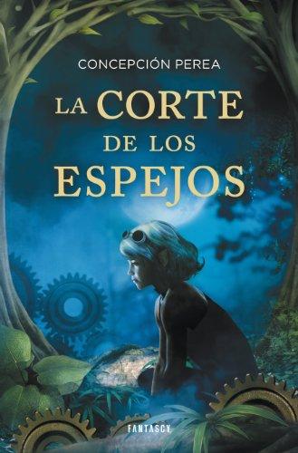 9788415831013: La Corte de los Espejos (Spanish Edition)