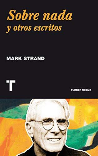 Sobre nada: y otros ensayos: Mark Strand