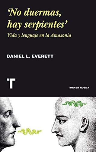 9788415832331: No Duermas, Hay Serpientes. Vida Y Lenguaje En La Amazonia (Noema)
