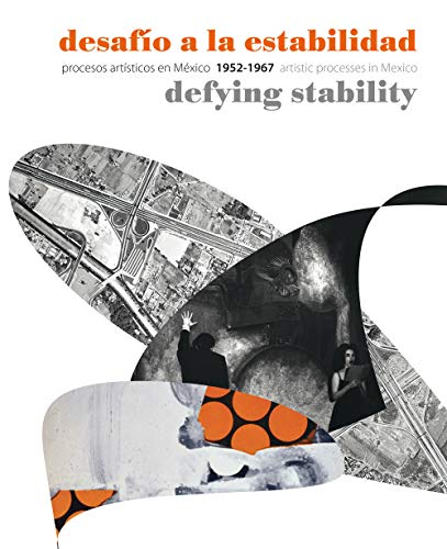 Defying Stability: Artistic Processes in Mexico 1952-1967