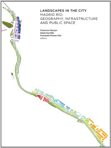 9788415832416: Landscapes in the City: Madrid Río: Geography, Infrastructure and Public Space