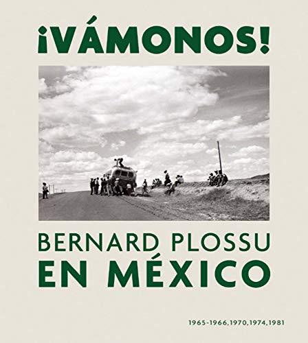 9788415832584: ¡Vámonos! Bernard Plossu En México. 1965 - 1981