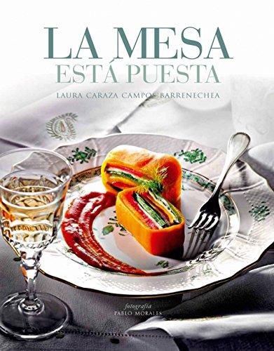 La mesa está puesta: Laura Caraza
