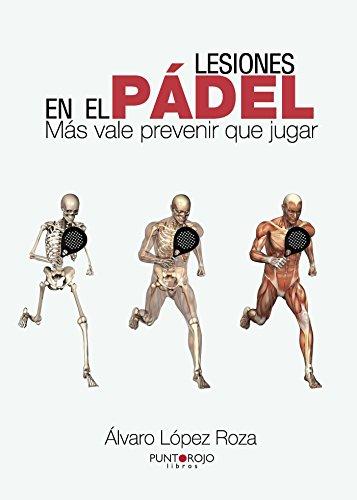 9788415833086: Lesiones en el pádel: Más vale prevenir que jugar (Spanish Edition)
