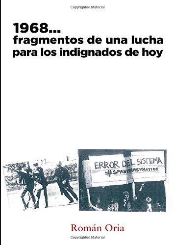 9788415833420: 1968...Fragmentos de una lucha para los indignados de hoy (Spanish Edition)