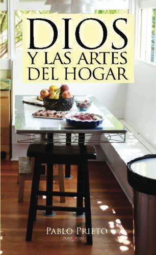 9788415833581: Dios y las artes del hogar: Las tareas domésticas a la luz del Evangelio