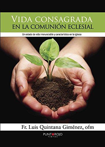 9788415833871: Vida consagrada en la comunión eclesial: Un estado de vida irrenunciable y característico en la iglesia (Spanish Edition)