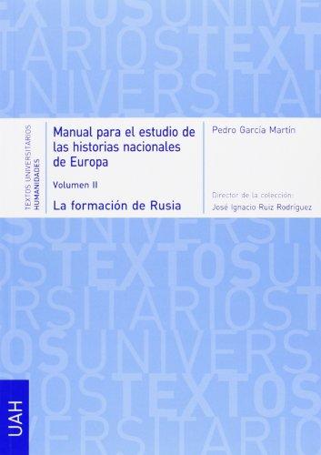 9788415834007: Manual para el estudio de las historias nacionales de Europa: Volumen II. La formación de Rusia (Desde el Gran Ducado de Moscú hasta el Imperio zarista) (Textos Universitarios Humanidades)