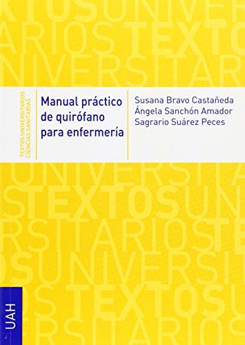MANUAL PRACTICO DE QUIROFANO PARA ENFERMERIA: Susana Bravo Castañeda; Ángela Sanchón Amador; ...