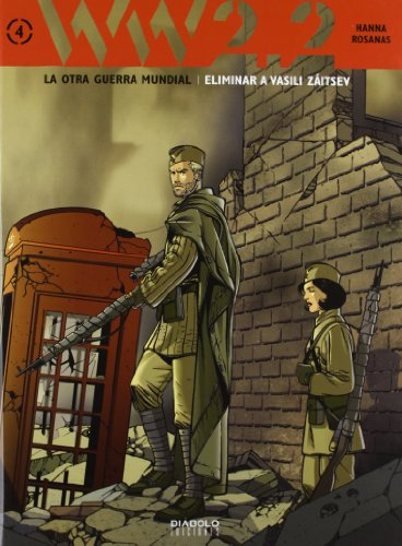 9788415839019: Ww 2.2. La Otra Guerra Mundial. Eliminar A Vasili Záitsev - Volumen 4