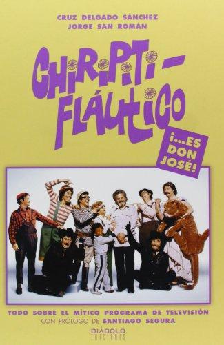 9788415839378: Chiripitifláutico ¡...es don José!