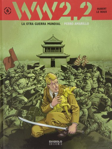 9788415839446: WW 2.2. La Otra Guerra Civil 06. Perro Amarillo (Ww2.2 Otra Guerra Mundial)