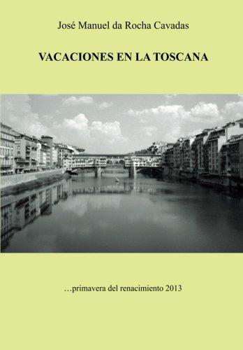9788415845751: VACACIONES EN LA TOSCANA ...primavera del renacimiento2013 (Spanish Edition)