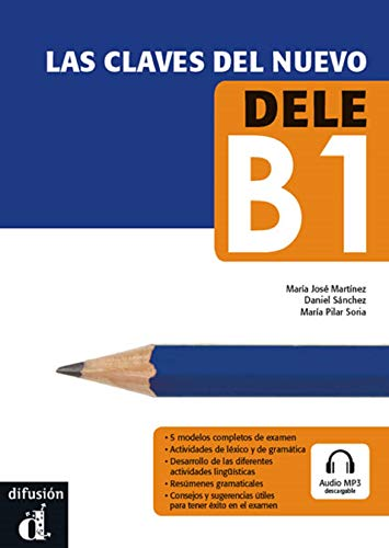 9788415846291: Las claves del nuevo DELE B1. Libro del alumno + MP3 Downloadable version (Spanish Edition)