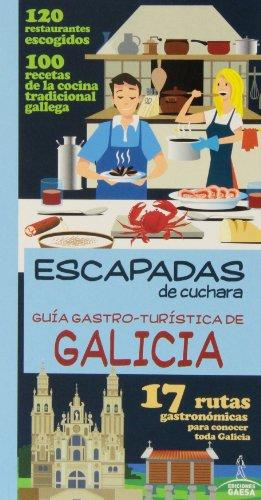 9788415847434: Guía Gastro - Turística De Galicia (Escapadas De Cuchara)