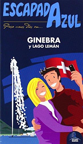 9788415847625: Escapada Azul Ginebra Y Lago Lemán (Escapada Azul (gaesa))