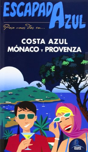 9788415847724: Escapada Azul. Costa Azul, Mónaco Y Provenza (Escapada Azul (gaesa))