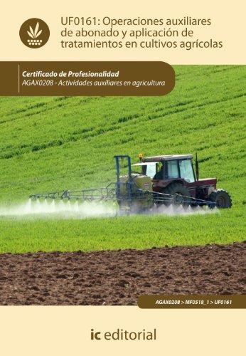 9788415848264: Operaciones auxiliares de abonado y aplicación de tratamientos en cultivos agrícolas. agax0208 - actividades auxiliares en agricultura