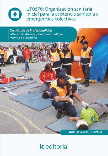 9788415848561: Organización sanitaria inicial para la asistencia sanitaria a emergencias colectivas. sant0108 - atención sanitaria a múltiples víctimas y catástrofes