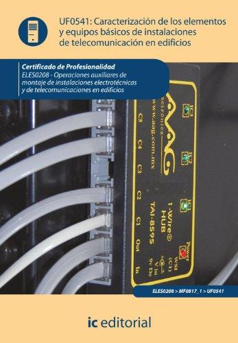 9788415848691: Caracterización de los elementos y equipos básicos de instalaciones de telecomunicación en edificios. eles0208 - op. aux. de mont. de inst. electrotécnicas y de telecomu. en edif.