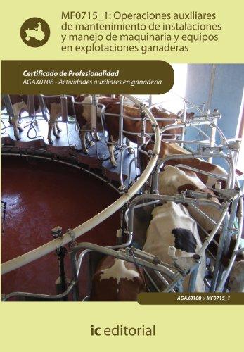 9788415848714: Operaciones auxiliares de mantenimiento de instalaciones y manejo de maquinaria y equipos en explotaciones ganaderas. agax0108 - actividades auxiliares en ganadería