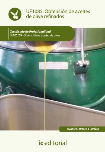 9788415848783: Obtención de aceites de oliva refinados. inak0109 - obtención de aceites de oliva