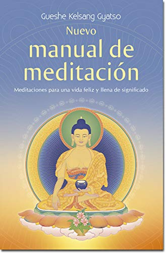9788415849216: Nuevo manual de meditaci�n / New Meditation Handbook: Meditaciones Para Una Vida Feliz Y Llena De Significado / Meditations for a Happy and Meaningful Life