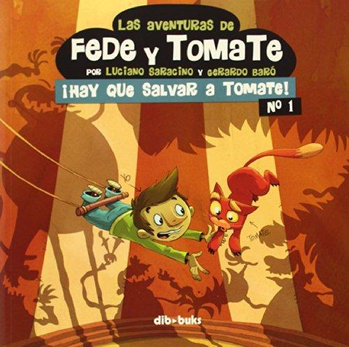 9788415850434: Las Aventuras De Fede Y Tomate 1: ¡Hay que salvar a Tomate! (Infantil)