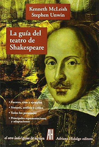 Gu?a del teatro de Shakespeare, La: Kenneth / Unwin, Stephen McLeish